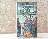 Sinfonia Vaticana. Ein Führer durch die päpstlichen Paläste und Sammlungen.