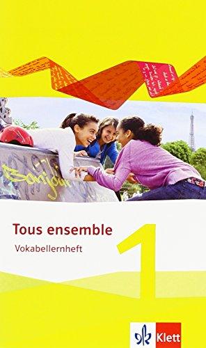 Tous ensemble 1 - Ausgabe 2013. Vokabellernheft (Tous ensemble. Ausgabe ab 2013)