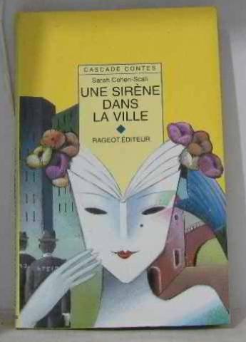 Une sirène dans la ville : Et autres contes de ville par Sarah Cohen Scali