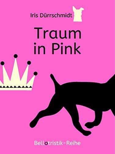 Traum in Pink (Bellotristik-Reihe Kurzgeschichten 5)