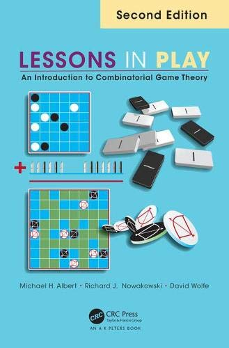 Lessons in Play: An Introduction to Combinatorial Game Theory, Second Edition Albert Von Apple