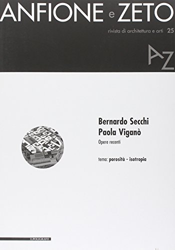 Bernardo Secchi, Paola Vigan. Opere recenti. Tema: porosit-isotropia