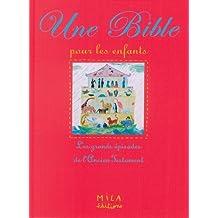 Une Bible pour les enfants. Les grands épisodes de l'Ancien Testament