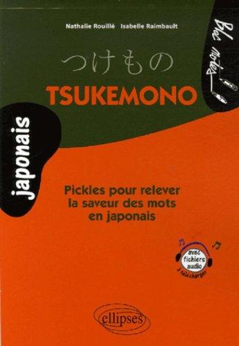 Tsukemono : Pickles pour relever la saveur des mots en japonais par Nathalie Rouillé, Isabelle Raimbault