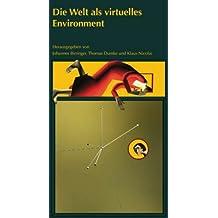 Die Welt als virtuelles Environment: Das Buch zur CYNETart_07encounter