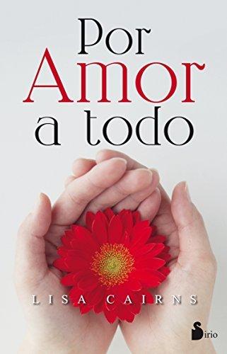 Por amor a todo (Spanish Edition) by Lisa Cairns (2016-05-31)