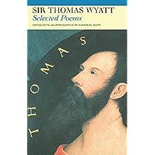Selected Poems of Sir Thomas Wyatt (Fyfield Books)