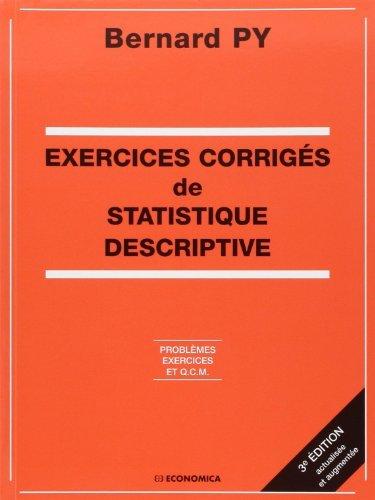 Exercices corrigés de statistique descriptive : Problèmes, exercices et QCM de Bernard Py (1 octobre 2007) Broché