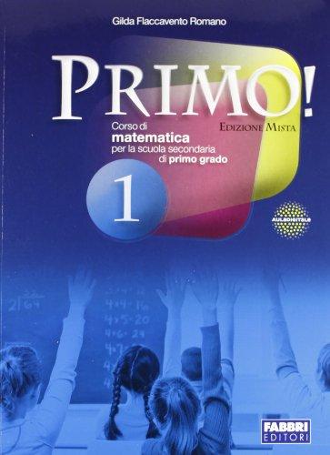 Primo! Con sfide matematiche e informatica. Per la Scuola media. Con espansione online: 1