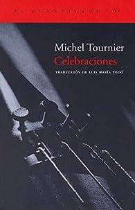 Celebraciones par Michel Tournier