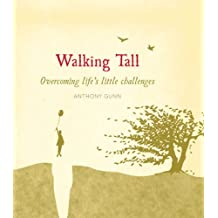 Walking Tall: Overcoming Life's Little Challenges