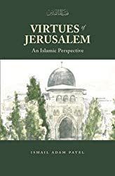 Virtues of Jerusalem - An Islamic Perspective