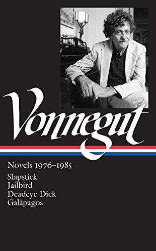 Kurt Vonnegut: Novels 1976-1985 (Loa #252): Slapstick / Jailbird / Deadeye Dick / Galápagos (Library of America)