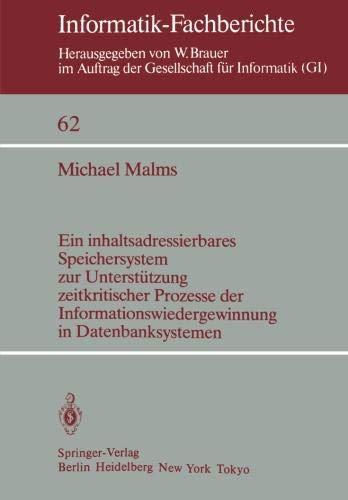Ein inhaltsadressierbares Speichersystem zur Unterstützung zeitkritischer Prozesse der Informationswiedergewinnung in Datenbanksystemen (Informatik-Fachberichte, Band 62)