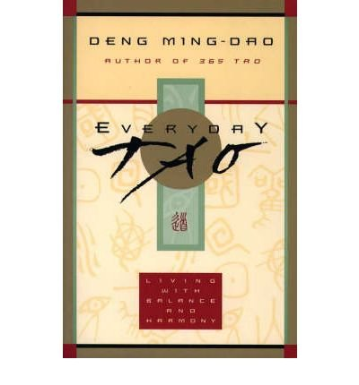 By Ming-Dao, Deng ( Author ) [ Everyday Tao: Living with Balance and Harmony By May-1996 Paperback
