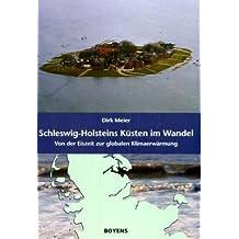 Schleswig-Holsteins Küsten im Wandel: Von der Eiszeit zur globalen Klimaerwärmung