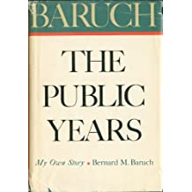 Baruch, The Public Years: The Autobiography of a Distinguished American