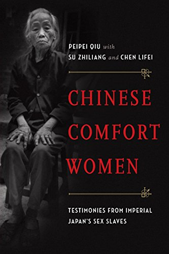 Chinese Comfort Women: Testimonies from Imperial Japan's Sex Slaves (Oxford Oral History Series) (Comfort Oxford)