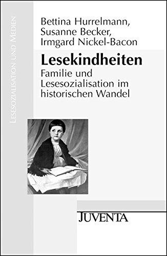 Lesekindheiten: Familie und Lesesozialisation im historischen Wandel (Lesesozialisation und Medien)