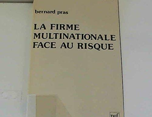 La Firme multinationale face au risque (Travaux et recherches de l'Université du droit et de la santé de Lille) par Bernard Pras