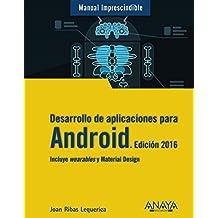 Desarrollo de aplicaciones para Android 2016 / Android application development (Manual Imprescindible) (Spanish Edition) by Joan Ribas Lequerica (2015-06-30)