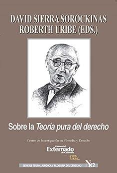 Descarga gratuita Sobre la teoría pura del derecho: Homenaje a Hans Kelsen por los 80 años de la primera edición de Reine Rechtslehre PDF