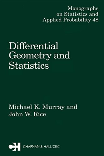 Differential Geometry and Statistics (Chapman & Hall/CRC Monographs on Statistics & Applied Probability)
