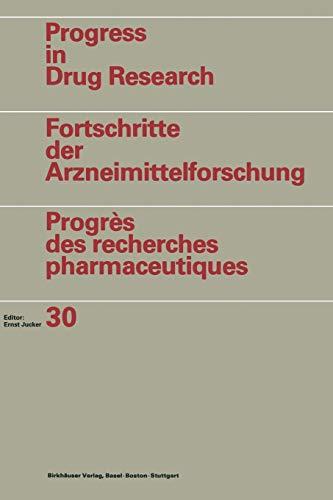 Progress in Drug Research / Fortschritte der Arzneimittelforschung / Progrès des recherches pharmaceutiques: Vol. 30
