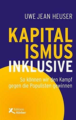 Kapitalismus inklusive: So können wir den Kampf gegen die Populisten gewinnen (German Edition)