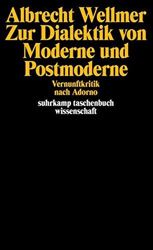 Zur Dialektik von Moderne und Postmoderne: Vernunftkritik nach Adorno (suhrkamp taschenbuch wissenschaft, Band 532)