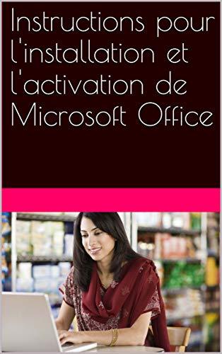 Instructions pour l'installation et l'activation de Microsoft Office par Roger Rüegg
