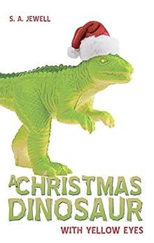 Descargar E Torrent A Christmas Dinosaur With Yellow Eyes Torrent PDF