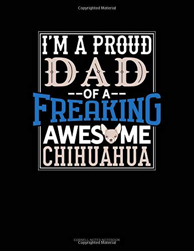 I Am A Proud Dad Of A Freaking Awesome Chihuahua: Cornell Notes Notebook por Jeryx Publishing