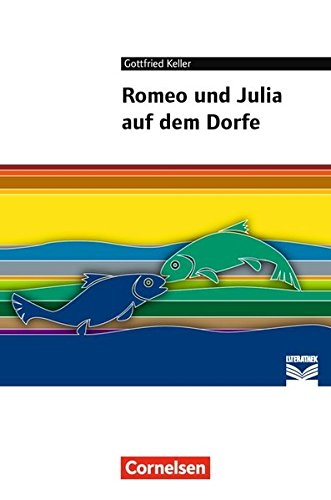 Cornelsen Literathek - Textausgaben: Romeo und Julia auf dem Dorfe: Empfohlen für 8.-10. Schuljahr. Textausgabe. Text - Erläuterungen - Materialien