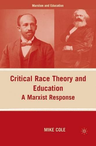 Critical Race Theory and Education: A Marxist Response (Marxism and Education) by M. Cole (2009-05-19)
