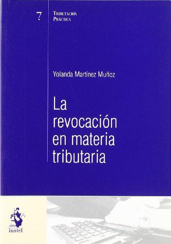 La Revocación en Materia Tributaria por Yolanda Martínez Muñoz