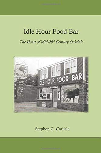 Idle Hour Food Bar: The Heart of Mid-20th Century Oakdale - Carlisle Bar