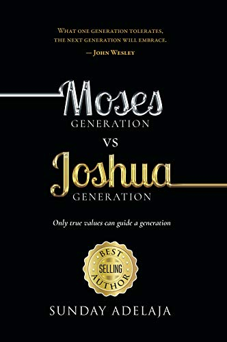 Moses Generation vs Joshua Generation: Only true values can guide a generation (English Edition)