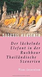 Der lächelnde Elefant in der Rushhour: Thailändische Szenerien