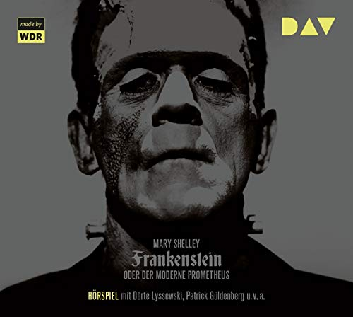 Frankenstein oder Der moderne Prometheus: Hörspiel mit Dörte Lyssewski, Patrick Güldenberg u.v.a. (1 CD)