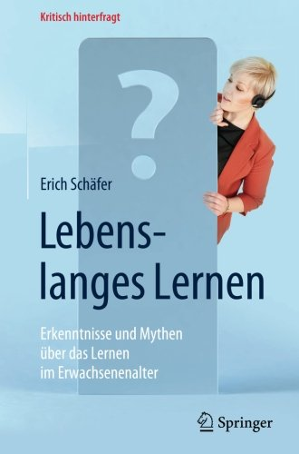 Lebenslanges Lernen: Erkenntnisse und Mythen über das Lernen im Erwachsenenalter (Kritisch hinterfragt)