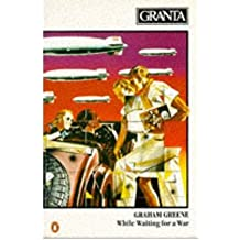 [(Granta: While Waiting for a War 17)] [Edited by Bill Buford] published on (May, 1999)