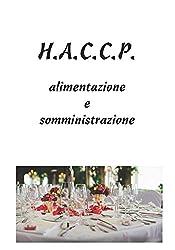 H.A.C.C.P.: alimentazione e somministrazione