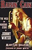 Best Hal Leonard Of Johnny Winters - Mary Lou Sullivan: Raisin' Cain - The Wild Review