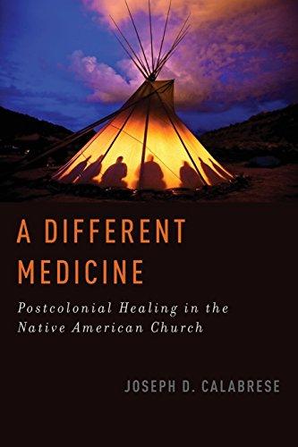 A Different Medicine: Postcolonial Healing in the Native American Church (Oxford Ritual Studies Series) por Joseph D. Calabrese