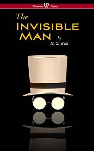 The Invisible Man - A Grotesque Romance (Wisehouse Classics Edition) (English Edition) por H. G. Wells