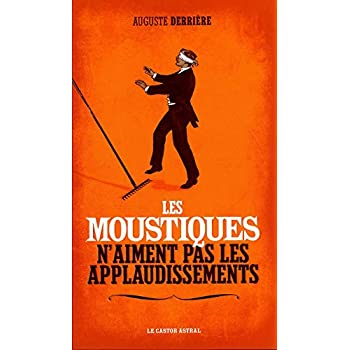 Les Moustiques n'aiment pas les applaudissements