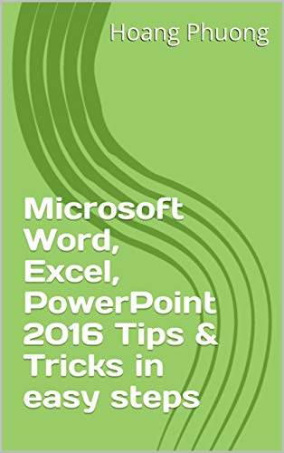 Microsoft Word, Excel, PowerPoint 2016 Tips & Tricks in easy steps (English Edition)