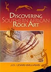 Discovering Southern African Rock Art (Southern African Archaeology series) by J. D. Lewis-Williams (1990-12-31)