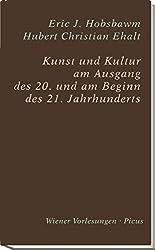 Kunst und Kultur am Ende des 20. und am Beginn des 21. Jahrhunderts (Wiener Vorlesungen)